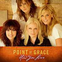 Point Of Grace - How You Live