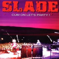 Slade - Cum On Let's Party !
