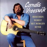 Cornelis Vreeswijk - Misschien wordt het morgen beter