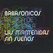 Babasonicos - Las Mantenidas Sin Sueños