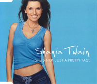 Shania Twain - She's Not Just A Pretty Face (Europe)