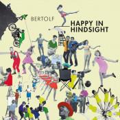 Bertolf - Happy in Hindsight