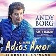Andy Borg - 33 Jahre Adios Amor - 33 Große Erfolge (Dubbel CD)