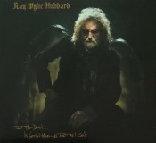 Ray Wylie Hubbard - Tell The Devil... ...I'm Gettin' There As Fast As I Can