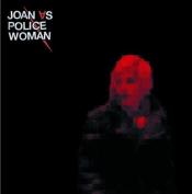 Joan as Police Woman - Joan as Police Woman