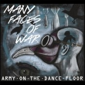Army On The Dance Floor - Many Faces Of War