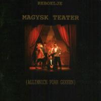 Reboelje - Magysk Teater