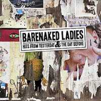 Barenaked Ladies (BNL) - Hits from Yesterday & The Day Before