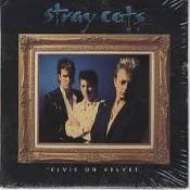 Stray Cats - Elvis On Velvet