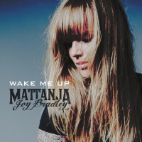 Mattanja Joy Bradley - Wake Me Up