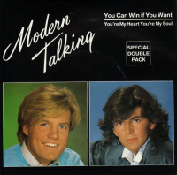 Modern Talking - You Can Win If You Want / You're My Heart You're My Soul (1985)