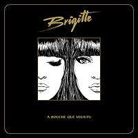 Brigitte - À bouche que veux-tu