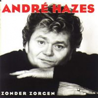 André Hazes - Zonder Zorgen