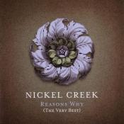 Nickel Creek - Reasons Why