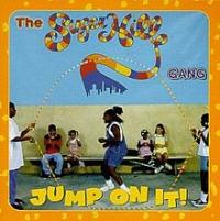 The Sugarhill Gang - Jump On It