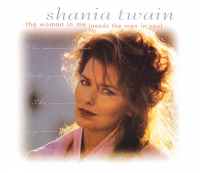 Shania Twain - The Woman In Me (Needs The Man In You) (Australia)