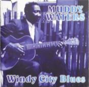 Muddy Waters - Windy City Blues