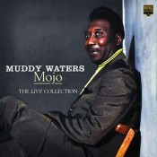 Muddy Waters - Mojo - The Live Collection