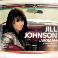 Jill Johnson - A Woman Can Change Her Mind