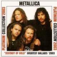 "Metallica - ""Ecstasy Of Gold"" Greatest Ballads '2003"