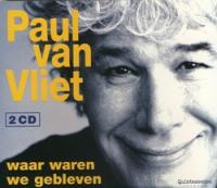 Paul Van Vliet - Waar waren we gebleven