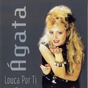 Ágata - Louca por ti (reedição 2003)