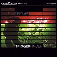 Triggerfinger - Faders Up 2 - Live In Amsterdam