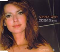 Shania Twain - Don't Be Stupid (You Know I Love You) (UK)