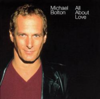 Michael Bolton - All About Love