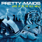 Pretty Maids - Wake Up to the Real World (2006)