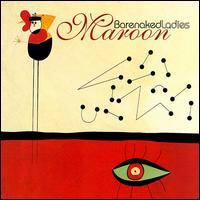 Barenaked Ladies (BNL) - Maroon