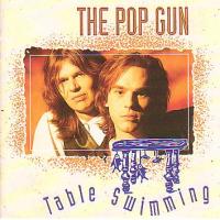 The Pop Gun - Table Swimming