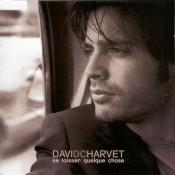 David Charvet - Se Laisser Quelque Chose