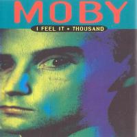 Moby - I Feel It + Thousand