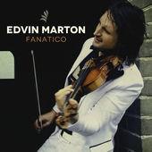 Edvin Marton - Fanatico