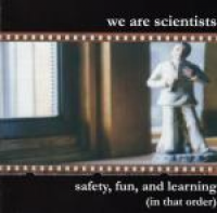 We Are Scientists - Safety, Fun, And Learning (In That Order) (2002)