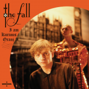 The Fall - I Am Kurious Oranj