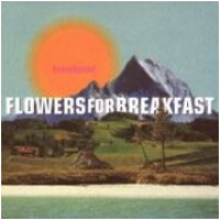 Flowers For Breakfast - Homebound