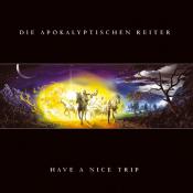 Die Apokalyptischen Reiter - Have a Nice Trip