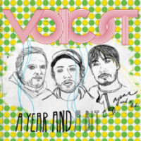 Voicst - A Year And A Bit