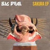 Big Deal - Sakura EP