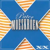Pater Moeskroen - XX (Deel 2)