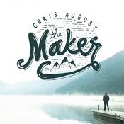 Chris August - The Maker