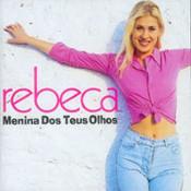 Rebeca - Menina dos teus olhos