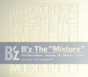 "B'z - B'z the ""Mixture"""
