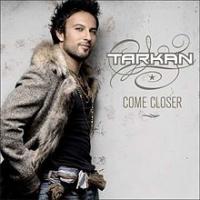 Tarkan - Come Closer