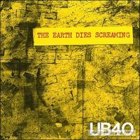 UB40 - Earth Dies Screaming