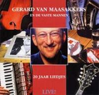 Gerard Van Maasakkers - 20 jaar liedjes, Live!