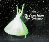 Mew - She Came Home For Christmas