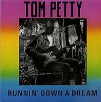 Tom Petty & The Heartbreakers - Runnin' Down A Dream
